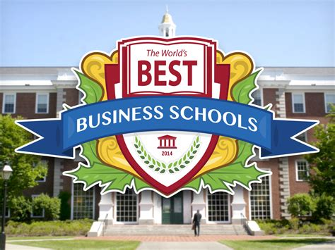 Best Mba Schools 2014 by Here S How We Came Up With Our List Of The World S Best
