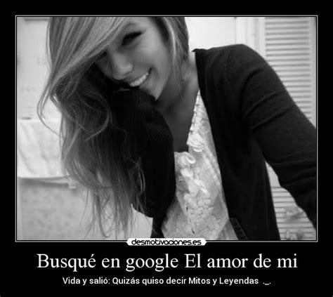 google imagenes de amor imposible busqu 233 en google el amor de mi desmotivaciones