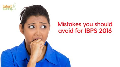 Common Date Mistakes You Should Avoid by 10 Common Mistakes You Should Avoid For Ibps 2016