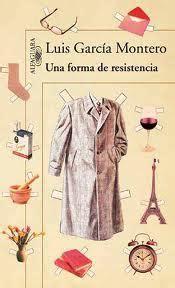 libro una forma de resistencia una forma de resistencia garc 205 a montero luis sinopsis del libro rese 241 as criticas