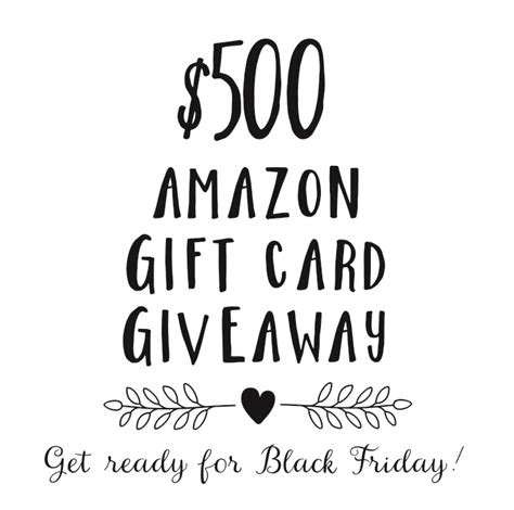 500 Gift Card Giveaway - 500 amazon gift card giveaway just in time for black friday