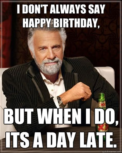 Late Meme - late birthday memes image memes at relatably com