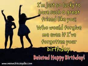 Belated Birthday Quotes For Friend 10 Images About Belated Birthday On Pinterest Belated