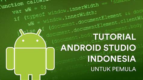 tutorial android studio lengkap pdf membuat aplikasi android sederhana membuat project baru