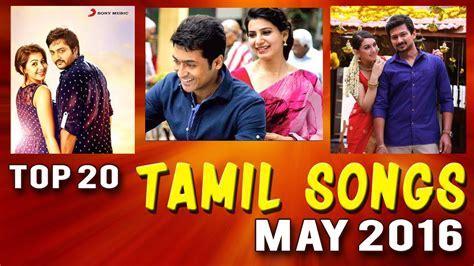 Top 20 Tamil Songs May 2016   Hit Tamil Songs 2016 list