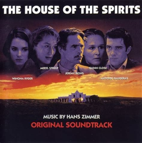 the house of the spirits movie the house of the spirits soundtrack by hans zimmer