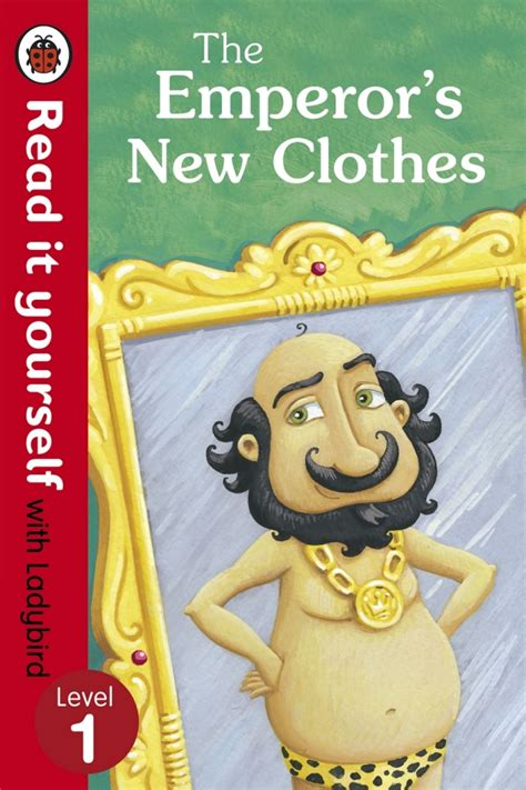 the emperor s new clothes books the emperor s new clothes read it yourself with ladybird