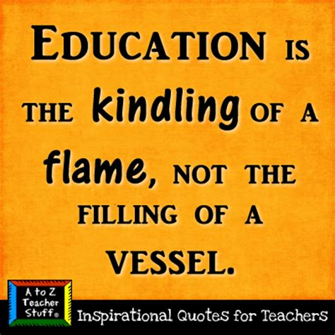 Education Quotes Quotes For Teachers - quotes for teachers education is the kindling of a
