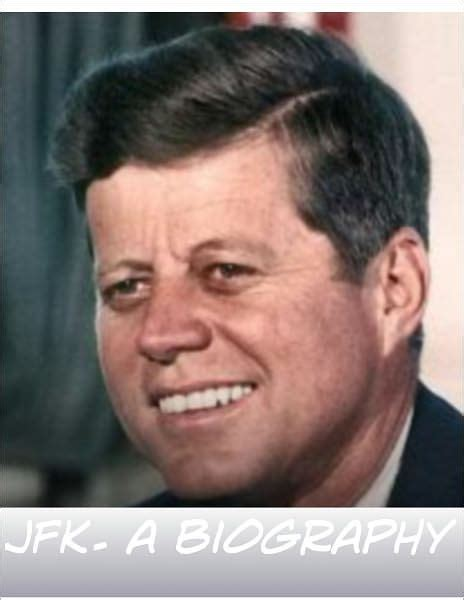 john f kennedy death biography john f kennedy biography the life death of jfk the