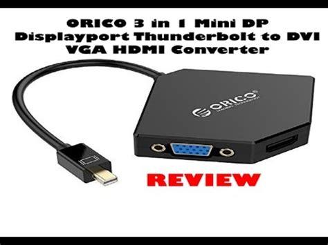 Orico 3 In 1 Mini Display Port To Hdmi Vga Dvi Adapter 7ed735 Black orico 3 in 1 mini dp displayport thunderbolt to dvi vga hdmi converter review