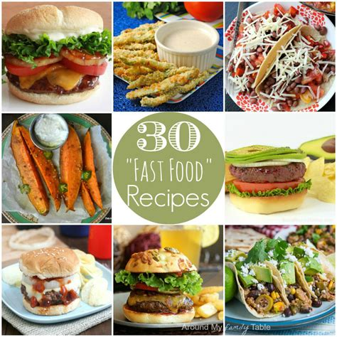 30 fast food recipes around my family table