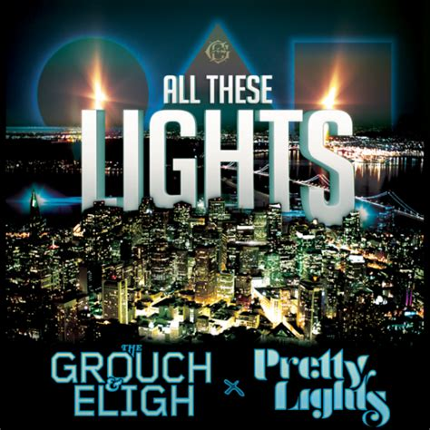All These Lights by The Grouch Eligh Collaborate With Pretty Lights