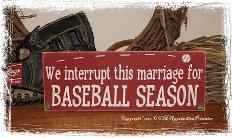 Lived Marriage For Lost by We Interrupt This Marriage For Baseball Season Wood Sign