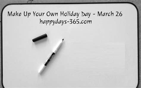 make up your own riffs make up your own holiday day march 26 2018 happy days 365