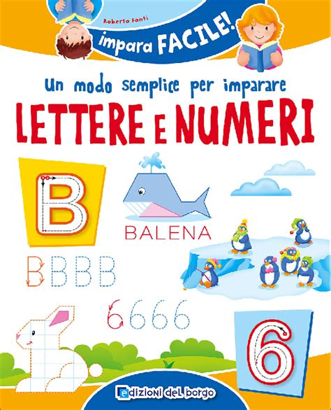 imparare lettere impara facile lettere e numeri edizioni borgo 63250s