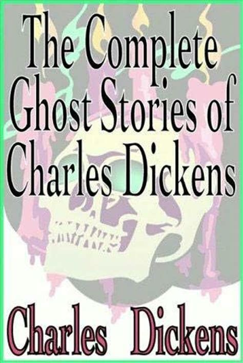tales of mystery and imagination charles dickens the the complete ghost stories of charles dickens by charles