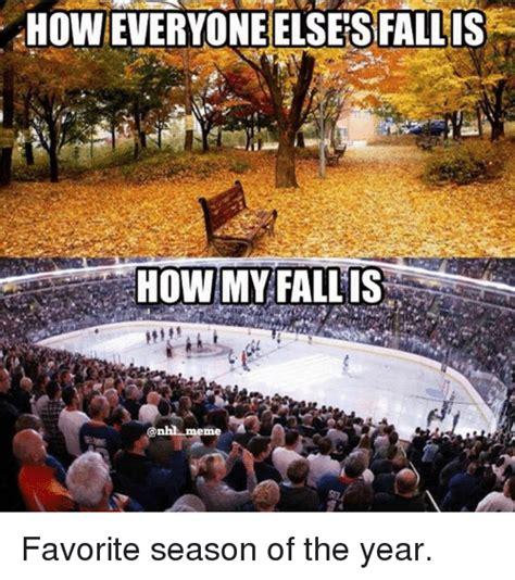 Hello Everyone My Favorite Season by 25 Best Memes About Nhl Meme Nhl Memes