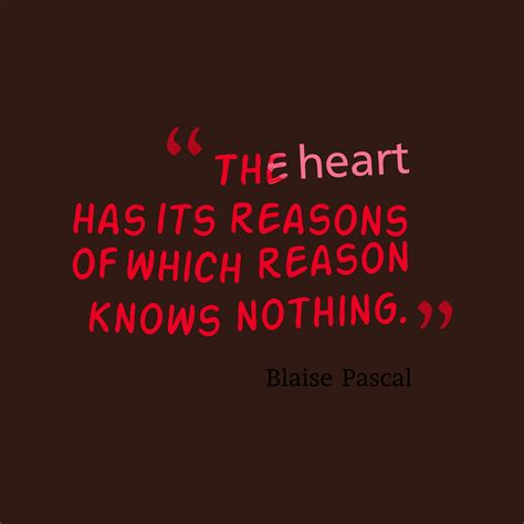the heart has its blaise pascal quotes heart www pixshark com images galleries with a bite