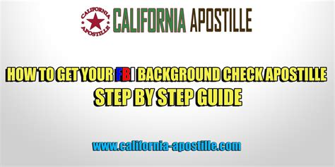 How To Get A Background Check In How To Get Your Fbi Background Check Apostille Step By Step Guide California Apostille