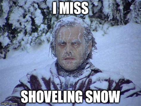 Shoveling Snow Meme - jack nicholson the shining snow meme imgflip