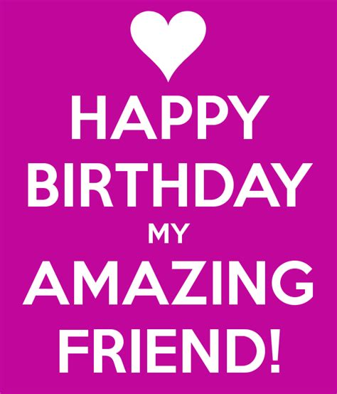 imagenes de happy birthday my friend happy birthday my amazing friend poster u890io keep