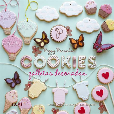 galletas decoradas cookies cookies porschen peggy libro en papel 9788416138197