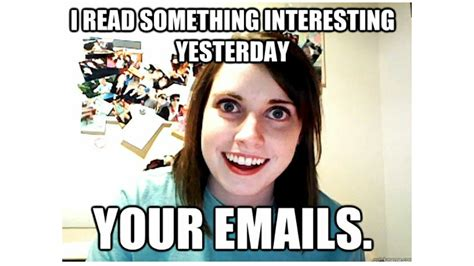 Overly Obsessed Girlfriend Meme - overly attached girlfriend memes the ill community
