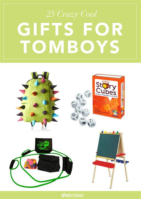 gifts for for gifts for tomboys that are way better than dolls anyway
