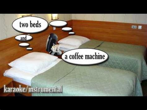 two beds and a coffee machine two beds and a coffee machine karaoke intrumental youtube