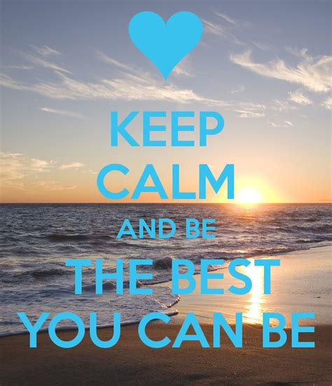 Top You Can keep calm and be the best you can be poster lili keep calm o matic