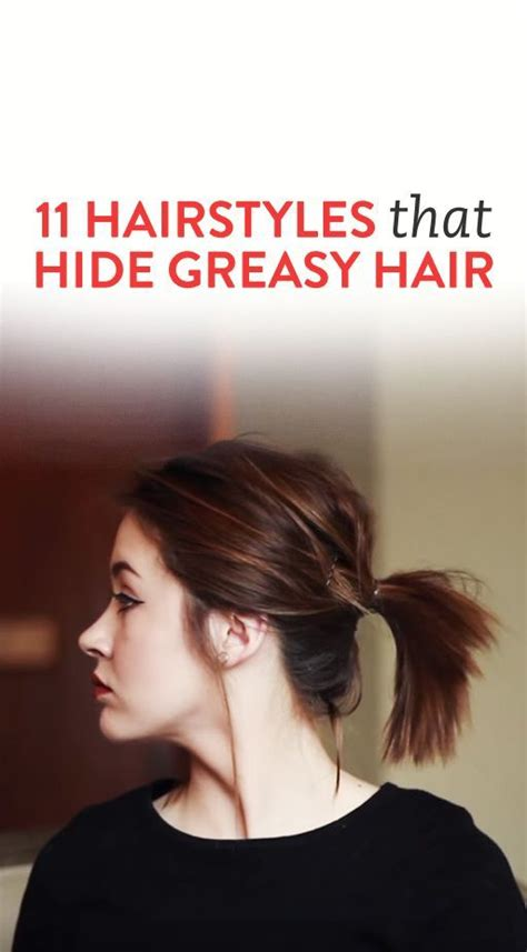hairstyles for greasy hair pinterest 1000 ideas about greasy hair styles on pinterest greasy