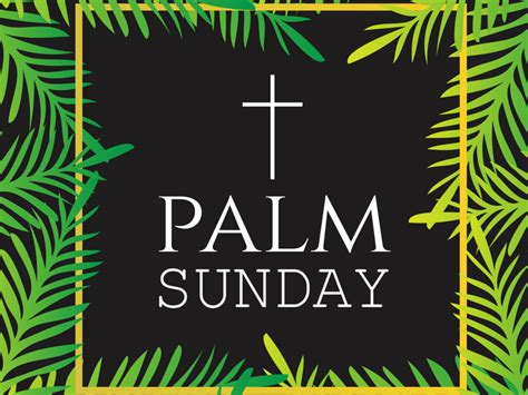 palm sunday in 20192020 when where why how is