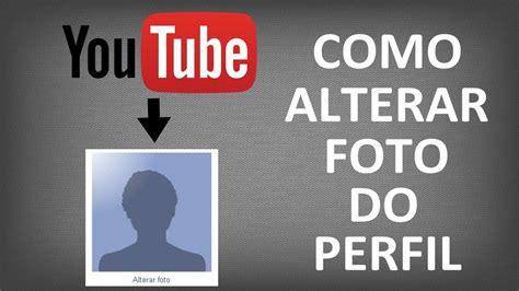 fotos para perfil do youtube como alterar foto do perfil no youtube youtube