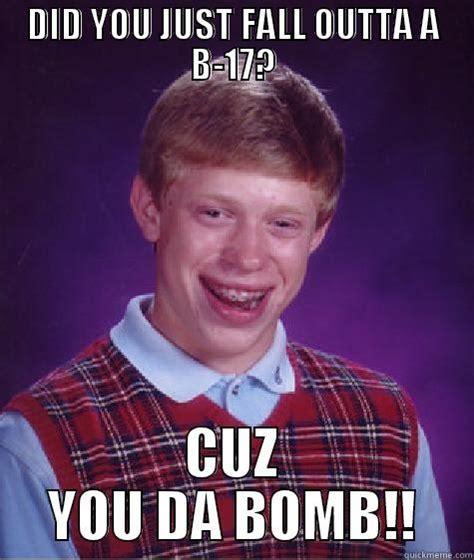 Bomb Meme - you da bomb d quickmeme