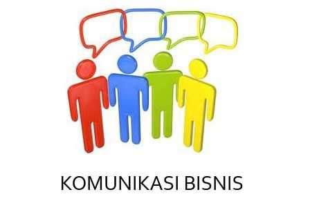 pengertian komunikasi bisnis tujuan bentuk manfaat