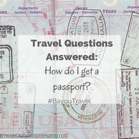 travel questions answered how do i obtain a passport