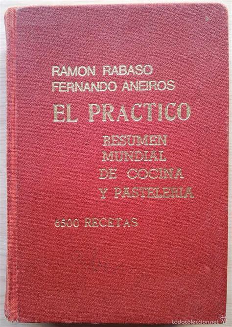 el prctico resumen mundial el practico resumen mundial de cocina y paste comprar libros de cocina y gastronom 237 a en