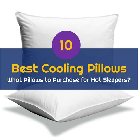 Pillow With Cooling System by Top 10 Best Cooling Pillows What Pillows To Purchase For