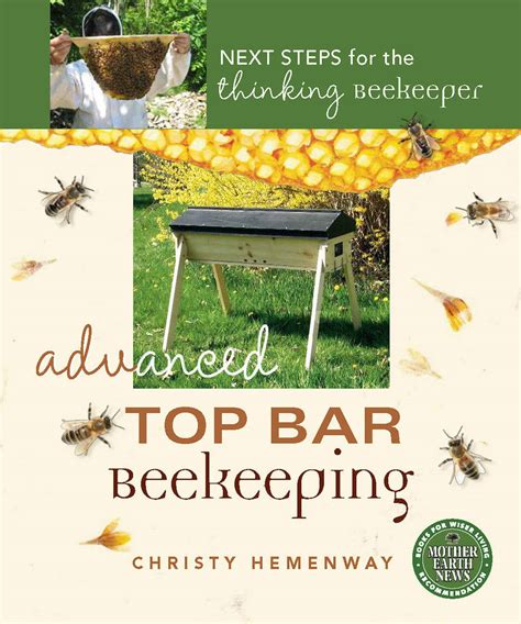 top bar beekeeping books how to keep bees in top bar hives for advanced beekeepers