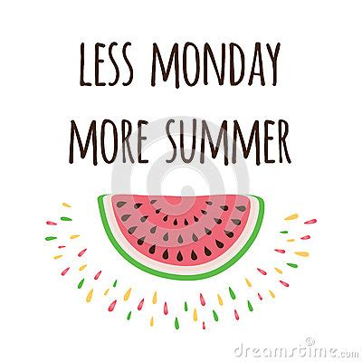 More On Monday The And Times Of The Thunderbolt Kid By Bill Bryson by Inspire Positive Quote With Watermelon And Saying Less