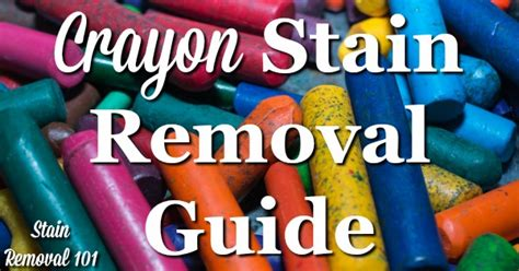 Remove Crayon From by Crayon Stain Removal Guide For Clothing Upholstery