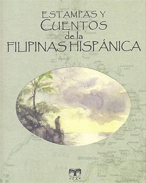 libro filipinas espaola estas y cuentos de filipinas hisp 225 nica librer 237 a clan