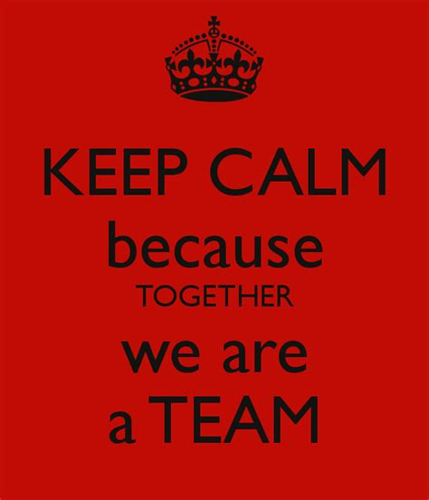 Mug Design by Keep Calm Because Together We Are A Team Poster Carla