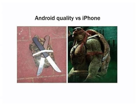 Android Quality Meme by Android Quality Vs Iphone Android Meme On Sizzle