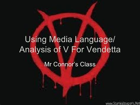 V For Vendetta Character Essay by V For Vendetta Media Language Character Analysis