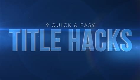 easy hacks 9 and easy title hacks for
