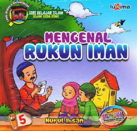 Buku Anak Seri Mengenal Hewan bukukita seri belajar islam sejak usia dini 5 mengenal rukun iman