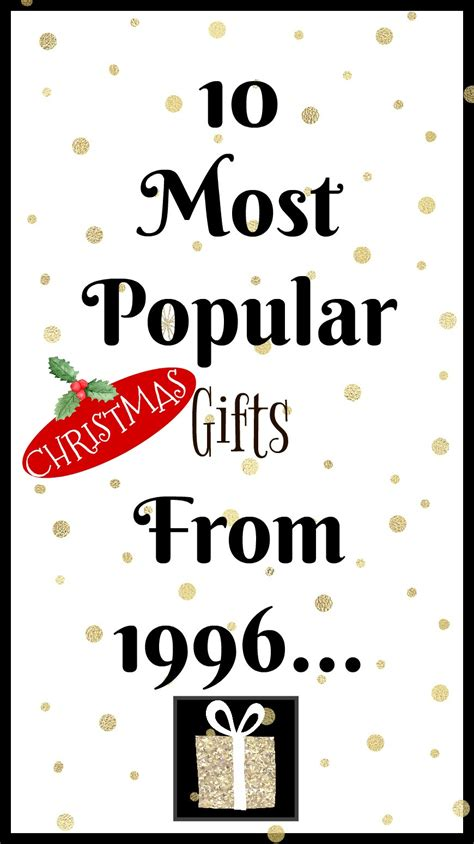 most best 10 most popular christmas gifts from 1996