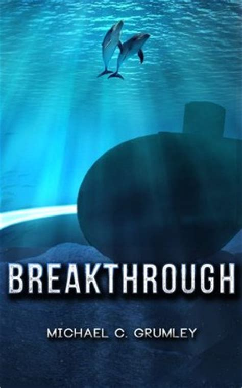 breakthrough books breakthrough by michael c grumley reviews discussion