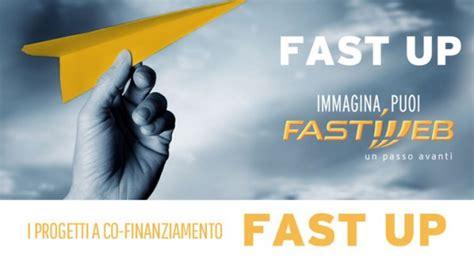 fastweb mobile start fast up se la startup piace fastweb ti d 224 il 50 wired